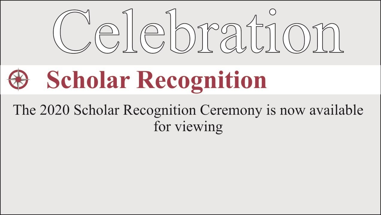 text that says celebration Scholar Recognition linked to virtual ceremony video