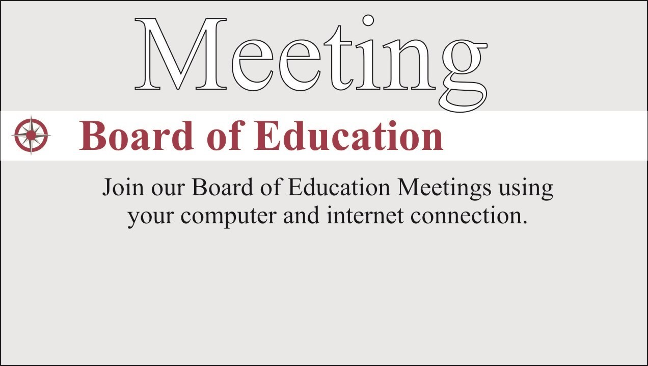 text that says board of education meetings linked to site for virtual meeting viewing